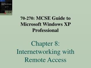 70-270: MCSE Manual for Microsoft Windows XP Proficient Part 8: Internetworking with Remote Access