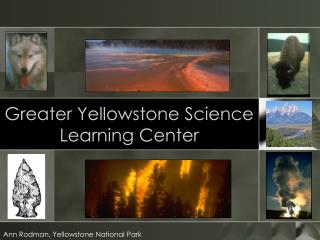 More prominent Yellowstone Science Learning Center