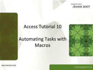 Access Instructional exercise 10 Mechanizing Undertakings with Macros