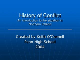 History of Contention A prologue to the circumstance in Northern Ireland _____________________________________
