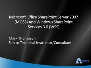 Microsoft Office SharePoint Server 2007 (Greenery) And Windows SharePoint Administrations 3.0 (WSS)