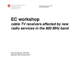 EC workshop satellite television recipients influenced by new radio administrations in the 800 MHz band