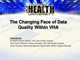 The Changing Face of Information Quality Inside VHA