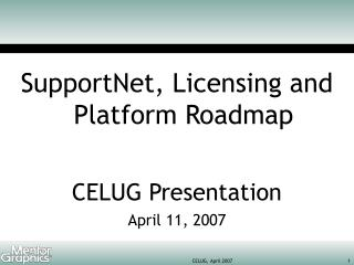 SupportNet, Permitting and Stage Guide CELUG Presentation April 11, 2007