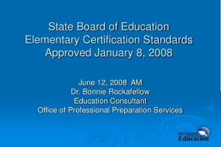 State Leading body of Instruction Rudimentary Confirmation Models Affirmed January 8, 2008