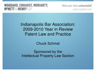 Indianapolis Bar Affiliation: 2009-2010 Year in Survey Patent Law and Practice Toss Schmal Supported by the Licensed inn