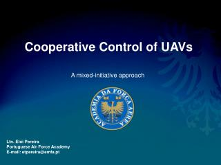 Agreeable Control of UAVs