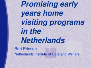 Promising early years home going by projects in the Netherlands