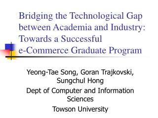 Crossing over the Mechanical Hole in the middle of The scholarly world and Industry: Towards an Effective e-Trade Gradua