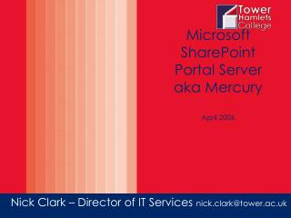 Microsoft SharePoint Entryway Server otherwise known as Mercury April 2006