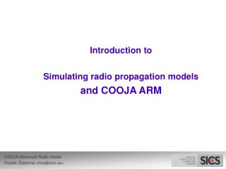 Prologue to Recreating radio proliferation models and COOJA ARM