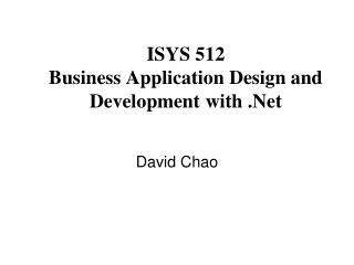 ISYS 512 Business Application Outline and Improvement with .Net