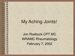 My Hurting Joints!