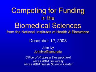 Seeking Financing in the Biomedical Sciences from the National Foundations of Wellbeing and Somewhere else