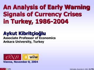 An Examination of Early Cautioning Signs of Cash Emergencies in Turkey , 1986-2004 Aykut Kibrit