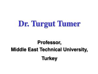 Dr. Turgut Tumer Educator, Center East Specialized College, Turkey