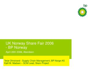 UK Norway Share Reasonable 2006 - BP Norway April twentieth 2006, Aberdeen