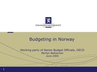 Planning in Norway Working gathering of Senior Spending plan Authorities, OECD Morten Baltzersen June 2006