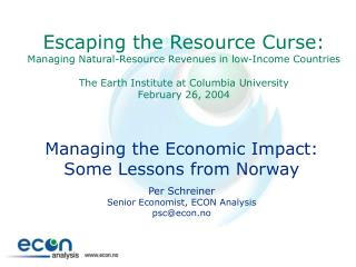 Dealing with the Financial Effect: A few Lessons from Norway For each Schreiner Senior Business analyst, ECON Investigat
