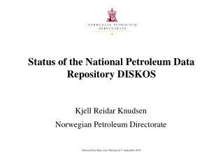 Status of the National Petroleum Information Archive DISKOS