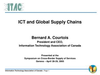 ICT and Worldwide Supply Chains Bernard A. Courtois President and Chief, Data Innovation Relationship of Canada Exhibite