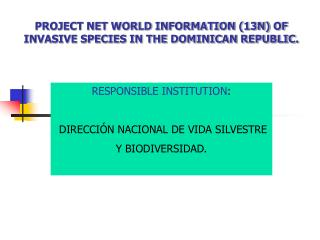 Venture NET WORLD Data (13N) OF Obtrusive SPECIES IN THE DOMINICAN REPUBLIC.