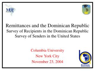 Settlements and the Dominican Republic Overview of Beneficiaries in the Dominican Republic Study of Senders in the Unite