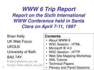 WWW 6 Trip Report on the 6th Global WWW Meeting held in Santa Clause Clara on April 7-11, 1997
