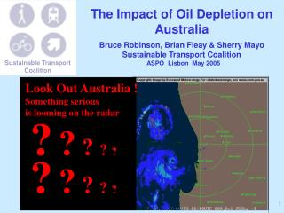 The Effect of Oil Consumption on Australia Bruce Robinson, Brian Fleay and Sherry Mayo Manageable Transport Coalition AS