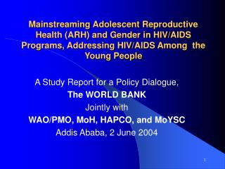 Mainstreaming Youthful Conceptive Wellbeing (ARH) and Sexual orientation in HIV/Helps Programs, Tending to HIV/Helps Amo