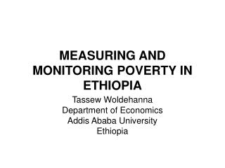 MEASURING AND Checking Destitution IN ETHIOPIA