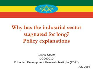 Ethiopia Why has the mechanical segment stagnated for long? Strategy clarifications