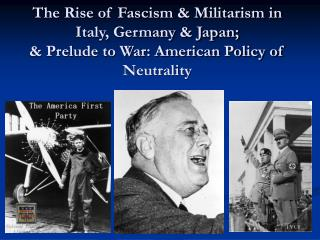 The Ascent of Totalitarianism and Militarism in Italy, Germany and Japan; and Prelude to War: American Approach of Nonpa
