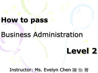 Step by step instructions to pass Business Organization