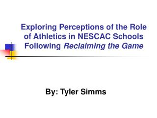 Investigating Impression of the Part of Games in NESCAC Schools Taking after Recovering the Diversion