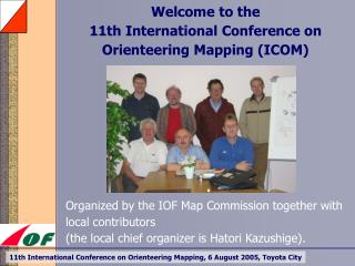 Welcome to the eleventh Universal Gathering on Orienteering Mapping (ICOM)