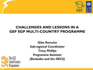 Difficulties AND LESSONS IN A GEF SGP MULTI-Nation Program