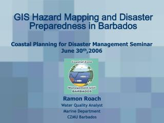 GIS Danger Mapping and Catastrophe Readiness in Barbados