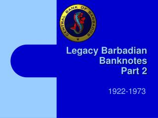 Legacy Barbadian Banknotes Section 2
