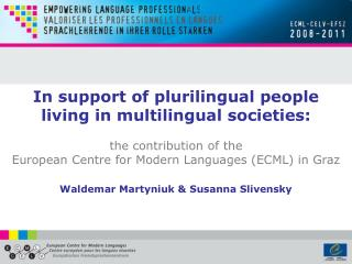 In backing of plurilingual individuals living in multilingual social orders :