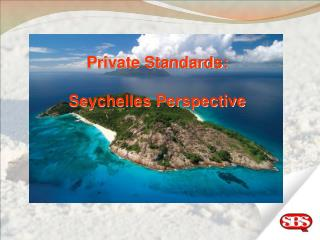 Private Models: Seychelles Point of view