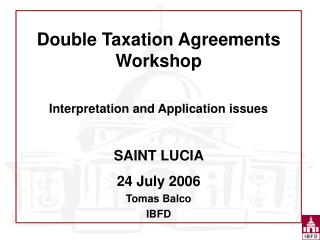 Twofold Tax collection Assentions Workshop Understanding and Application issues Holy person LUCIA 24 July 2006 Tomas Bal