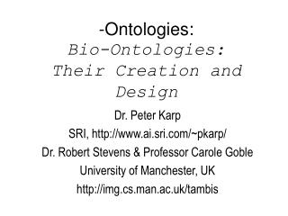 - Ontologies: Bio-Ontologies: Their Creation and Configuration