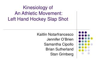 Kinesiology of An Athletic Development: Left Hand Hockey Slap Shot