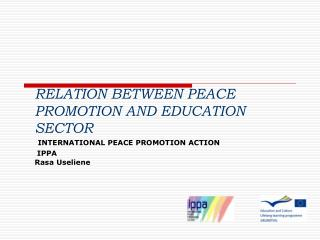 Connection BETWEEN PEACE Advancement AND Training Division Global PEACE Advancement Activity IPPA Rasa Useliene