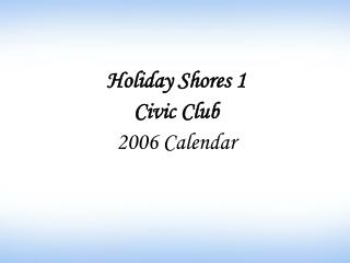Occasion Shores 1 City Club 2006 Schedule