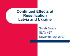 Proceeded with Impacts of Russification Latvia and Ukraine
