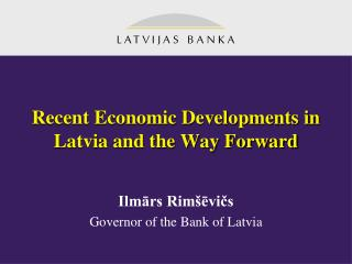 Late Monetary Advancements in Latvia and the Route Forward