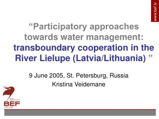 """Participatory methodologies towards water administration: transboundary collaboration in the R iver Lielupe (Latvia/Lit"