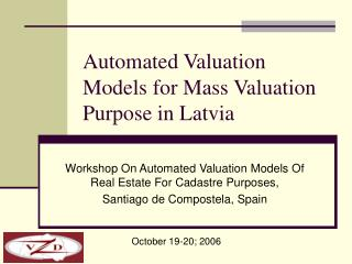 Mechanized Valuation Models for Mass Valuation Reason in Latvia
